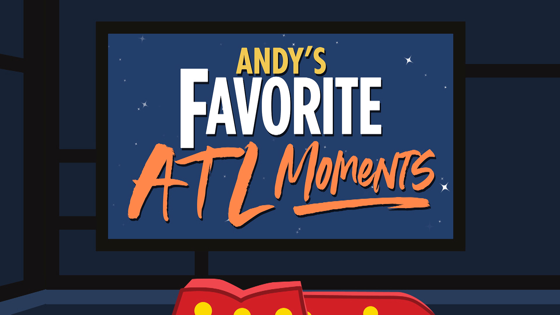 Andy's Favorite ATL Moments
