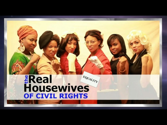 The Real Housewives of Civil Rights