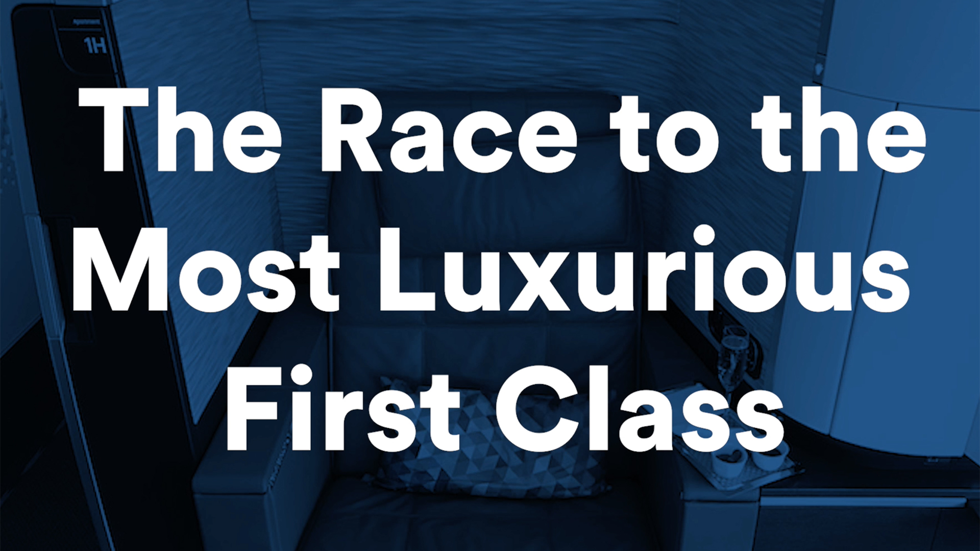 What Airlines' Competition to Create the Most Luxurious First-Class Cabins Means for You