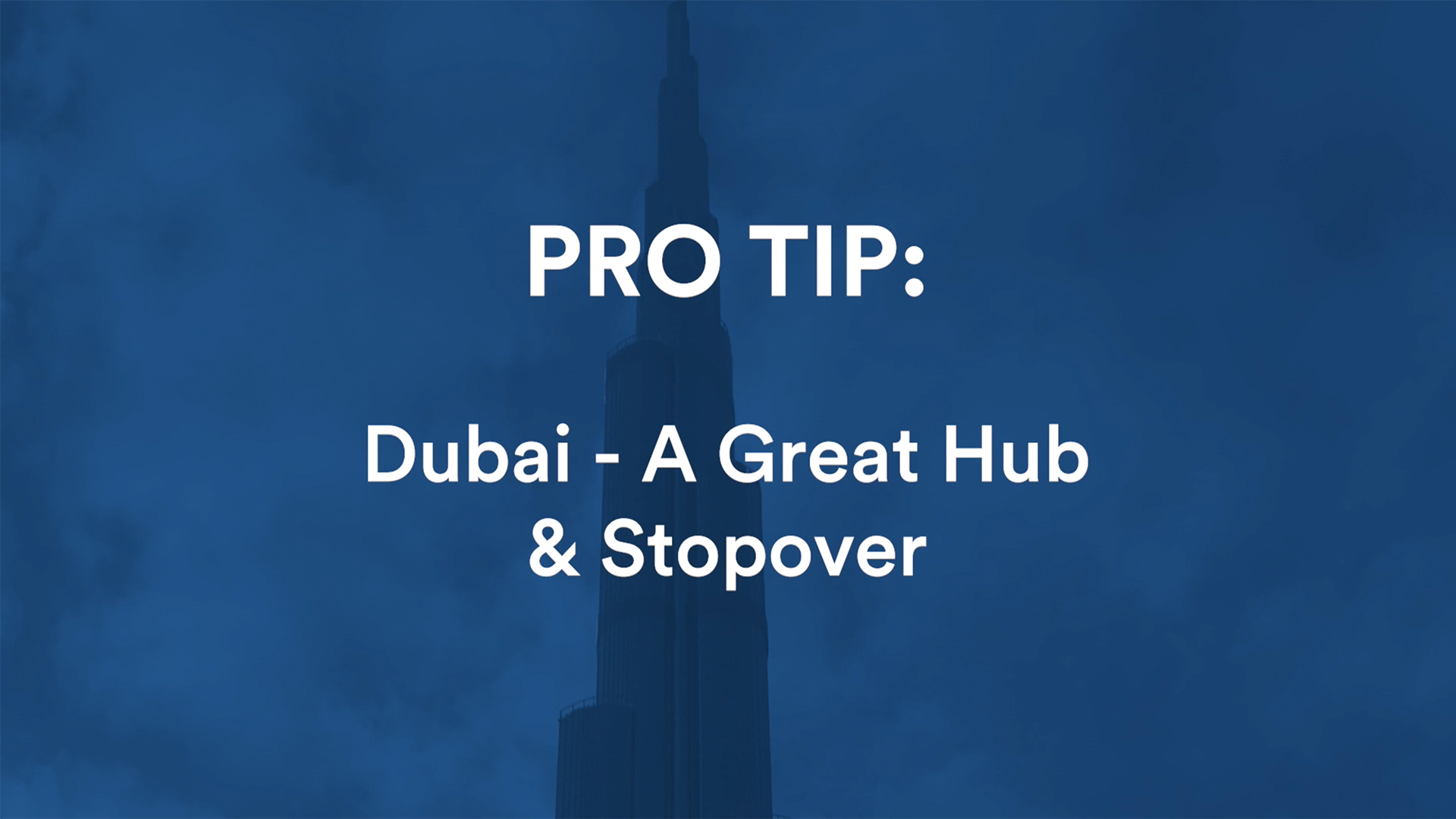 Why Is Dubai the World's Ideal Stopover?