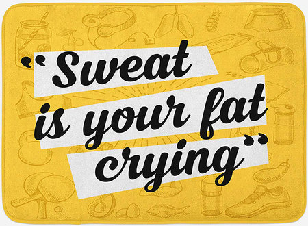 Ambesonne Fitness Bath Mat Sweat if Fat Crying