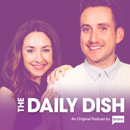 Bravo's The Daily Dish Podcast