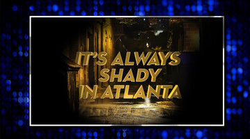 'It's Always Shady in Atlanta'