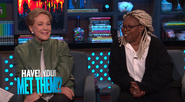 Which Celebs Have Julie Andrews & Whoopi Goldberg Met?