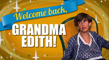 Welcome Back, Grandma Edith!