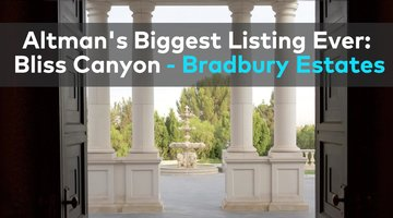 Josh Altman's Most Luxurious Listing Ever: Bliss Canyon - Bradbury Estates