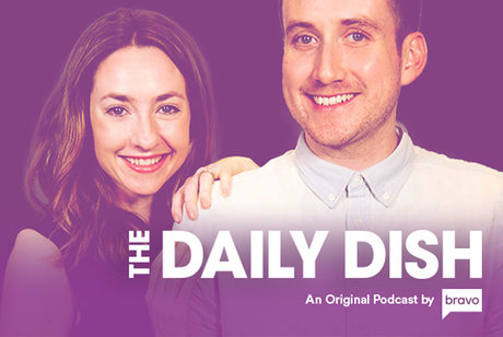 bravo daily dish podcast